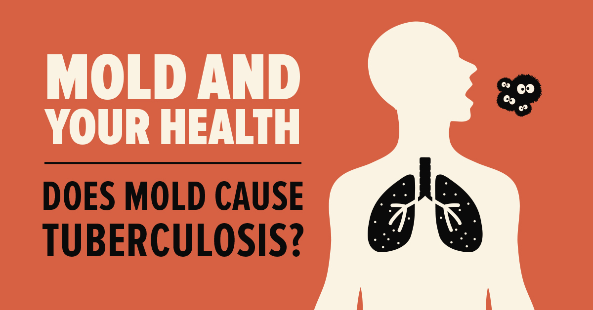 Mold and Your Health: Does Mold Cause Tuberculosis?