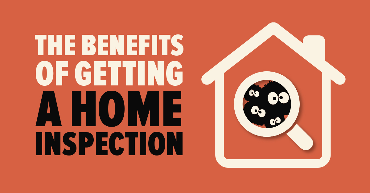 The Benefits of Getting a Home Inspection