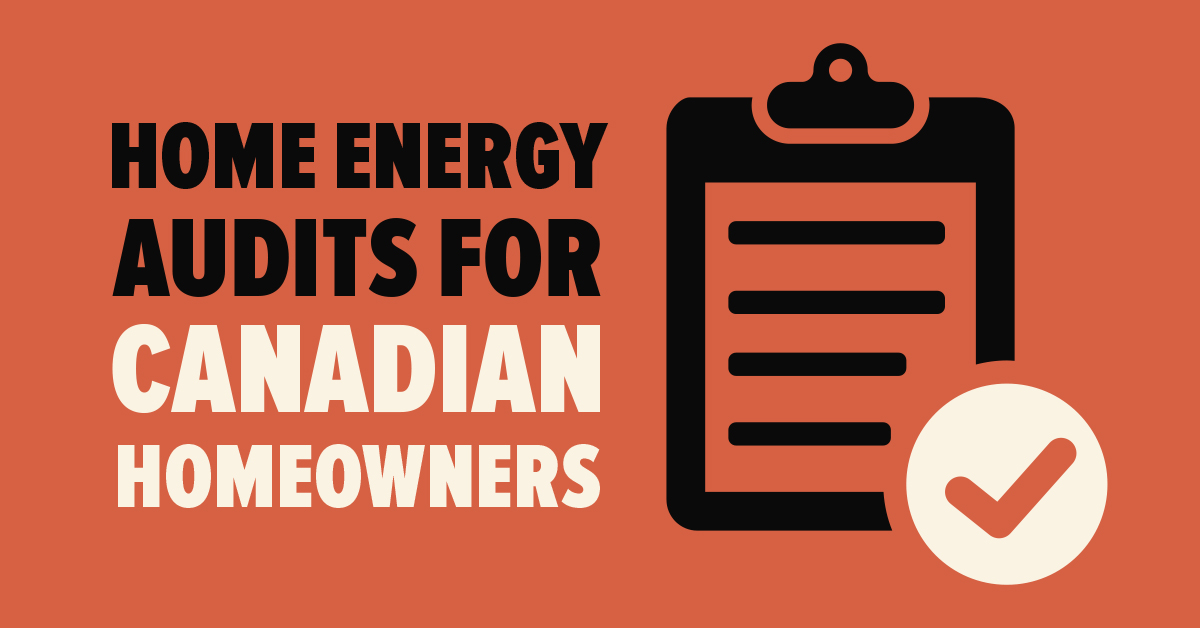 Home Energy Audits for Canadian Homeowners