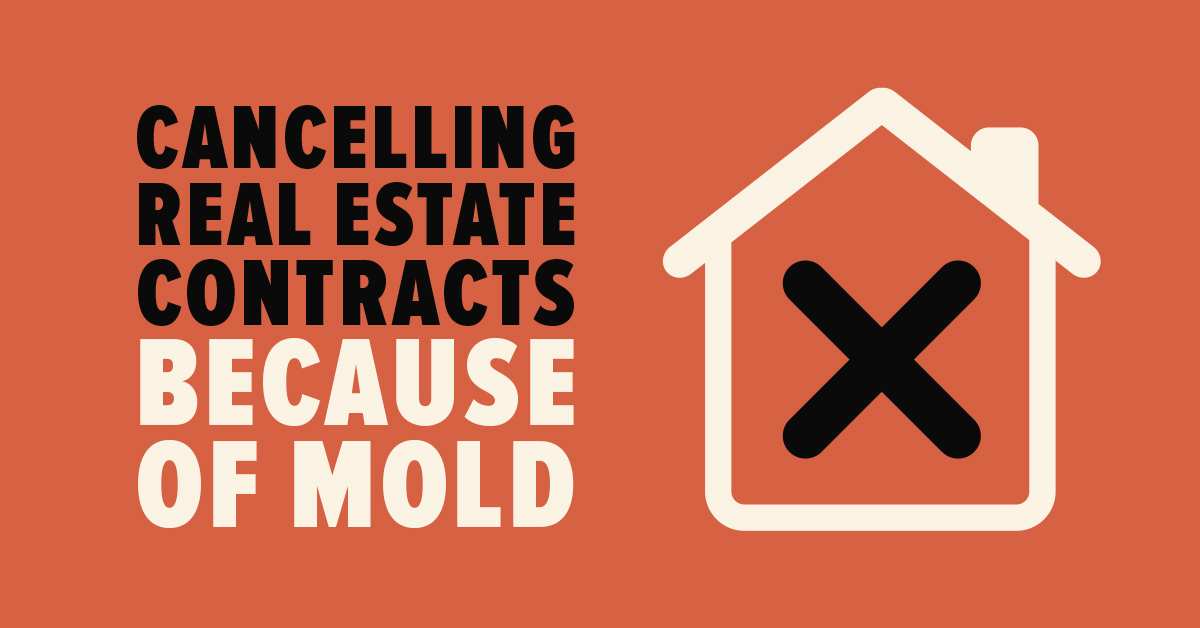 Cancelling Real Estate Contracts Because of Mold