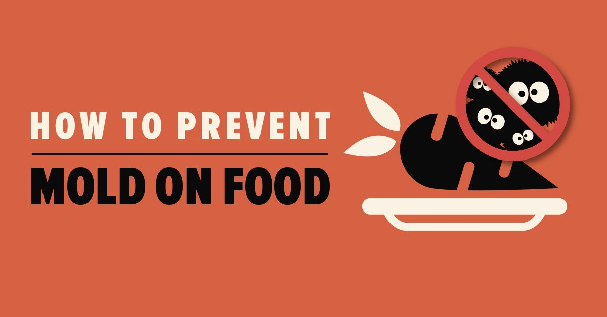 How to Prevent Mold on Food