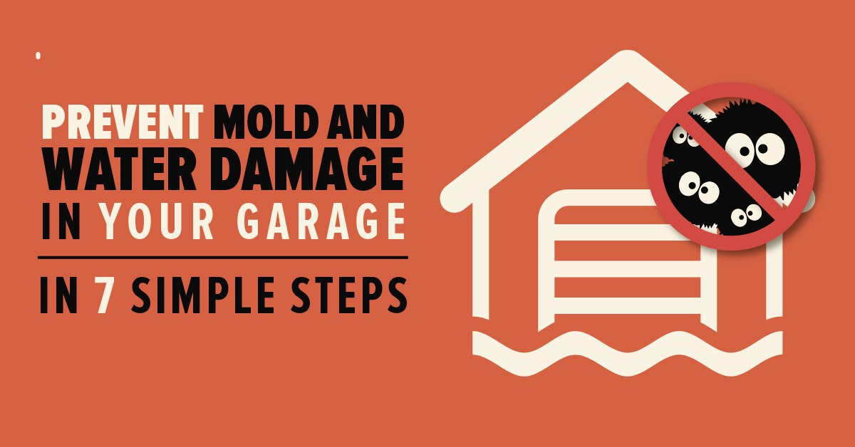 Prevent Mold and Water Damage in Your Garage in 7 Simple Steps