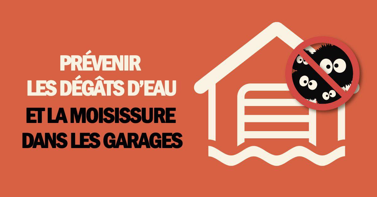 Prévenir les dégâts d'eau et la moisissure dans les garages