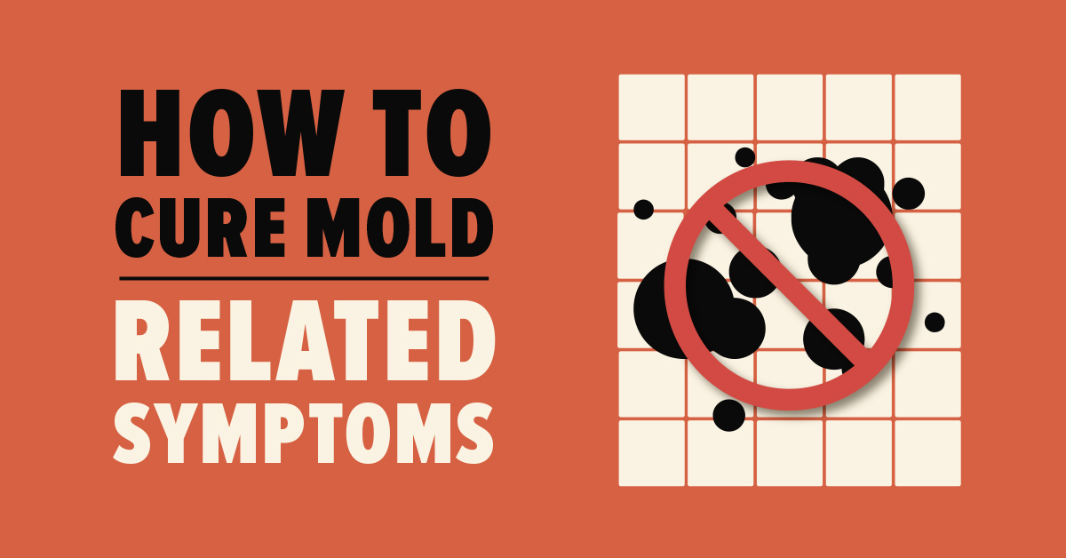 How to Cure Mold-Related Symptoms