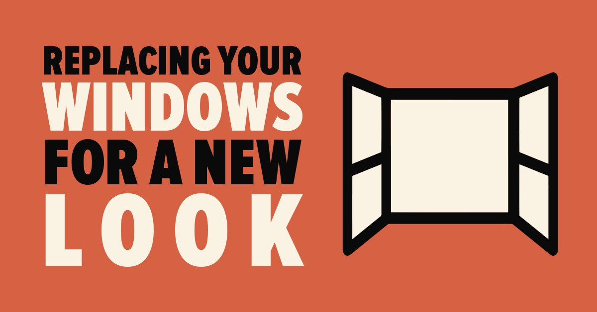 Replacing Your Windows for a New Look