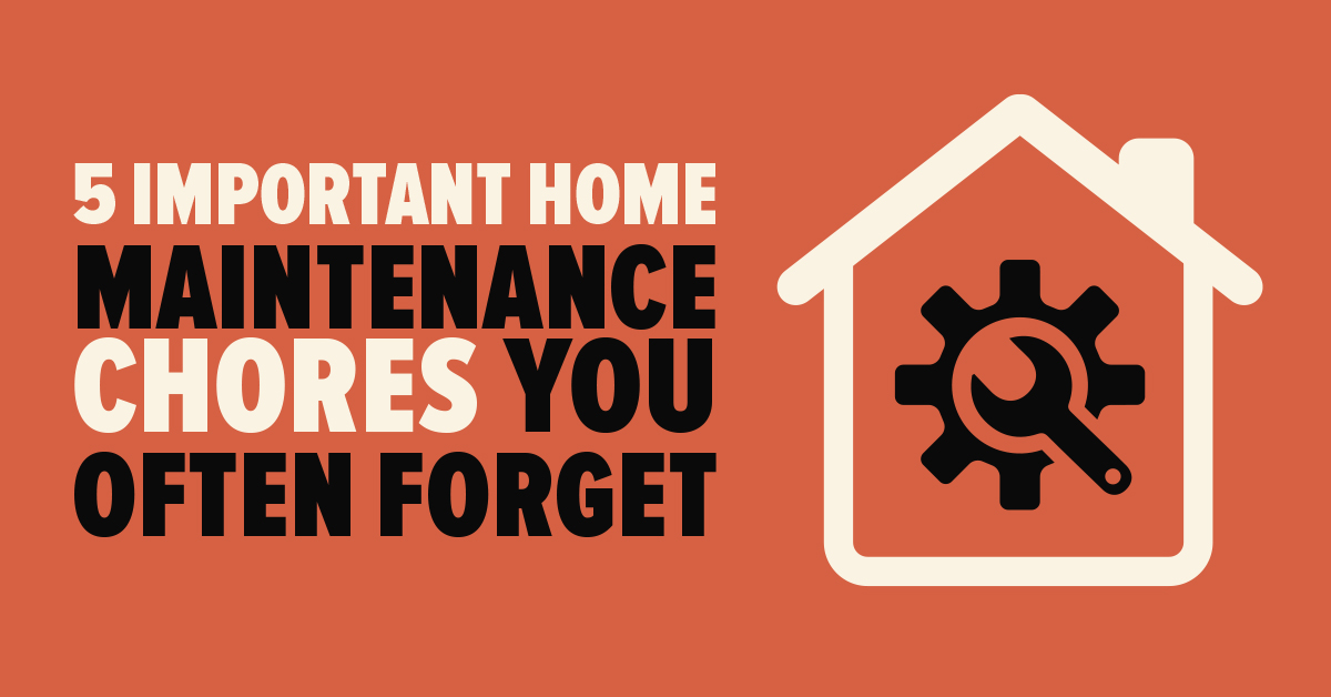 5 Important Home Maintenance Chores You Often Forget