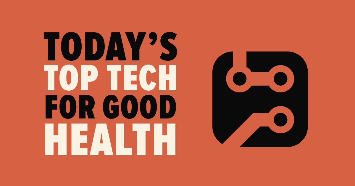 Today's Top Tech for Good Health