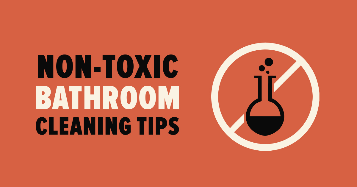 NonToxic Bathroom Cleaning Tips Mold Busters - Non toxic bathroom cleaner