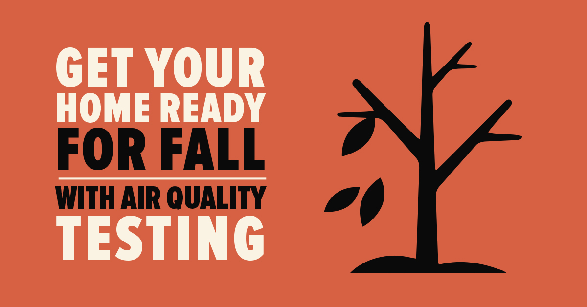 Get Your Home Ready for Fall with Air Quality Testing