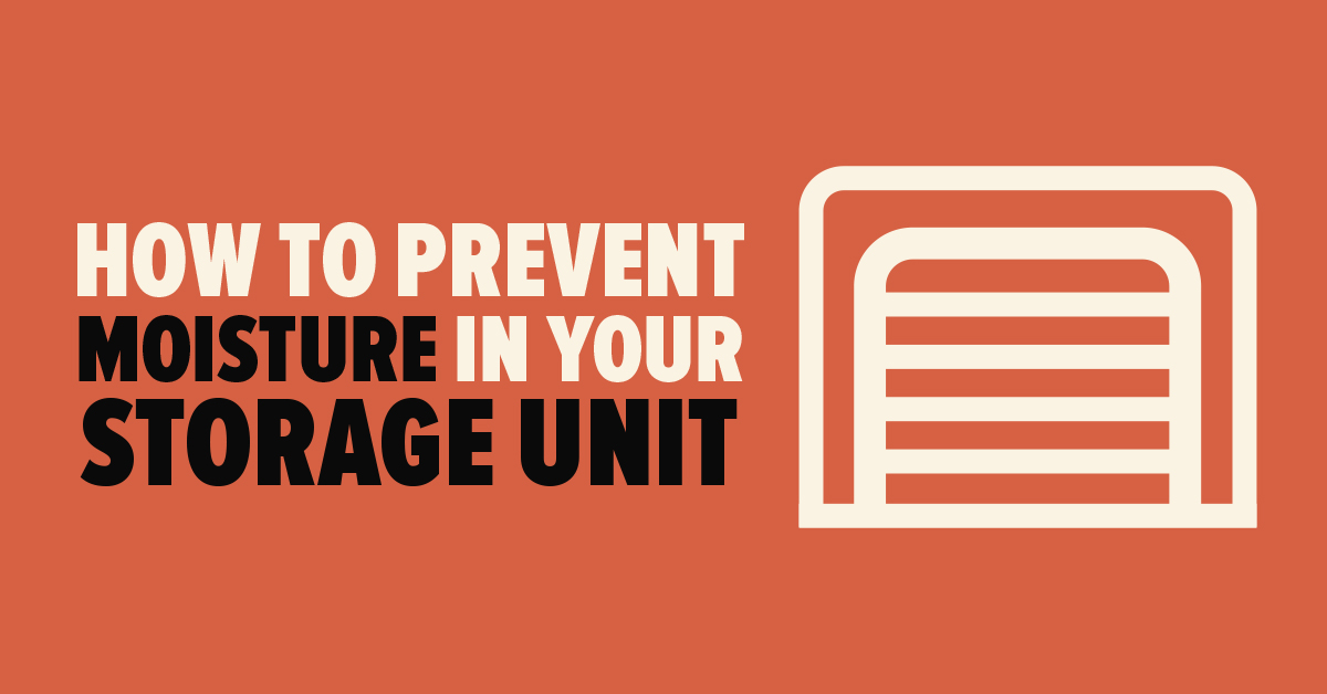 How to Prevent Moisture in Your Storage Unit