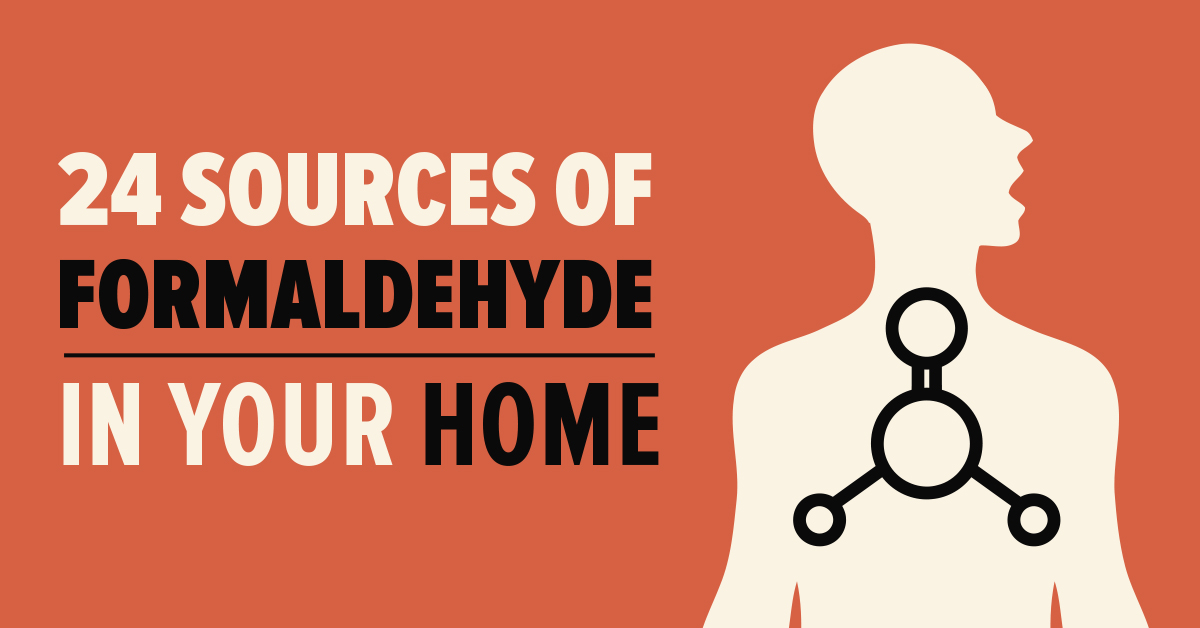 24 Sources of Formaldehyde in Your Home