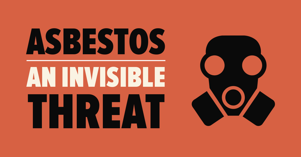 Asbestos: An Invisible Threat