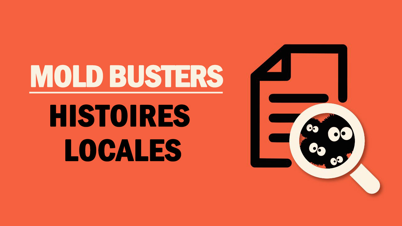 Mold Busters – Histoires locales