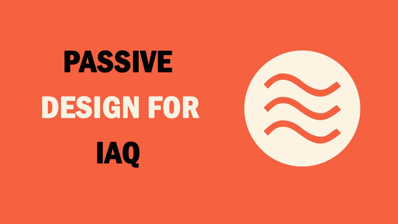 Student Essay: Passive Design for Indoor Air Quality