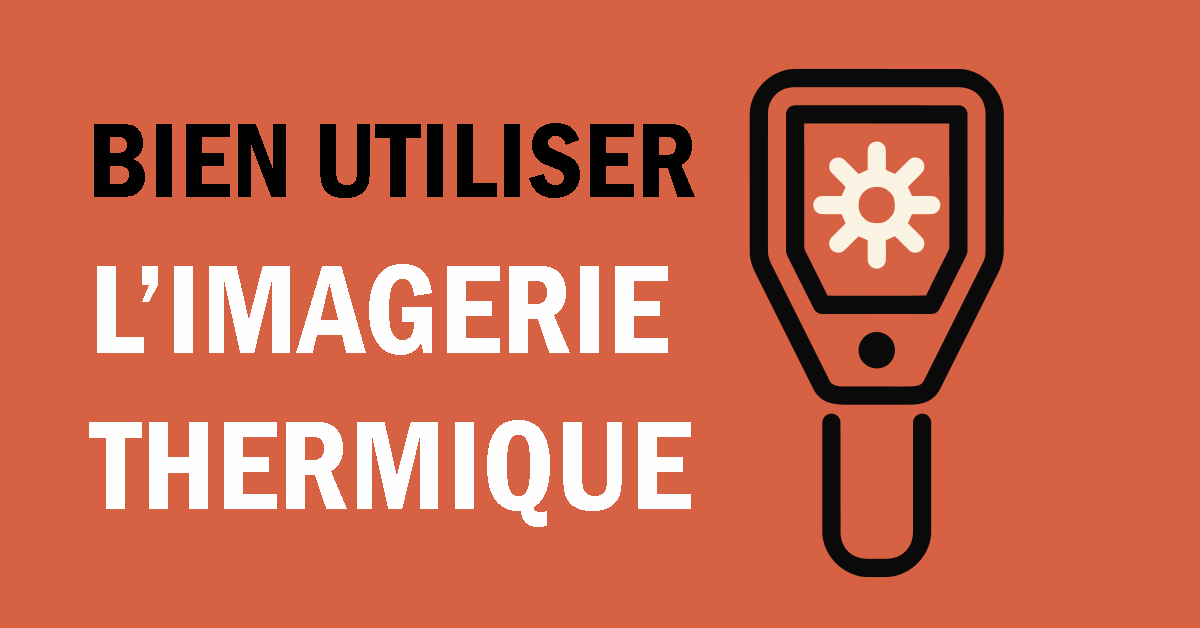 comment utiliser imagerie thermique infrarouge thermographie detection